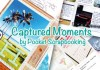 Captured Moments by Pocket Scrapbooking #21