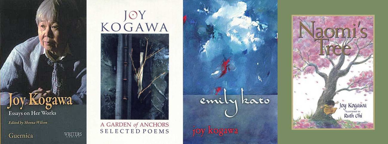 Joy Kogawaさんの著書 左から: Essays on Her Works、A Garden of Anchors、Emily Kato、Naomi's Tree