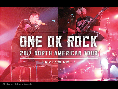 ONE OK ROCK トロント公演 2017 NORTH AMERICAN TOUR
