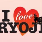 I Love RYOJI #01
