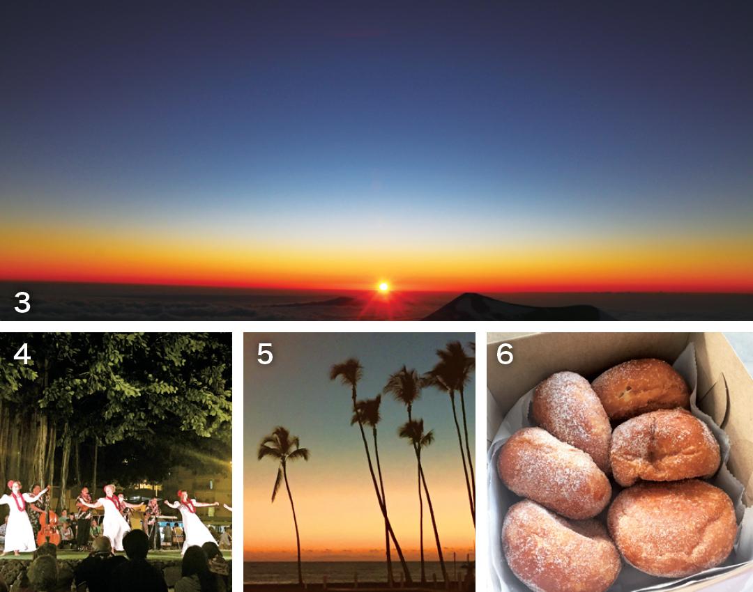 3 標高4,000mで見る絶景  4 地元の人々が披露するフラダンス 5 ビーチで見るサンセットも雰囲気がまた違って格別   6 フワフワ食感で何個でも食べてしまいたくなるマラサダ