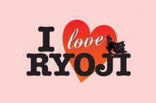 I Love RYOJI #17